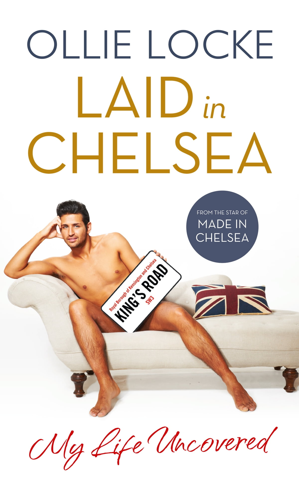 Laid in Chelsea: My Life Uncovered