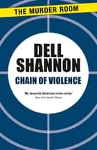 Chain of Violence ebook by Dell Shannon