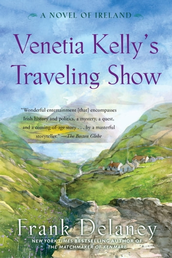 Venetia Kelly's Traveling Show - A Novel of Ireland ebook by Frank Delaney
