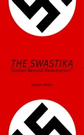 The Swastika - Symbol Beyond Redemption? ebook by Steven Heller