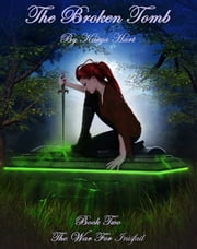 The Broken Tomb Book 2 of The War for Inìsfail ebook by Kaiya Hart