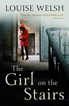 The Girl on the Stairs - A Masterful Psychological Thriller ebook by