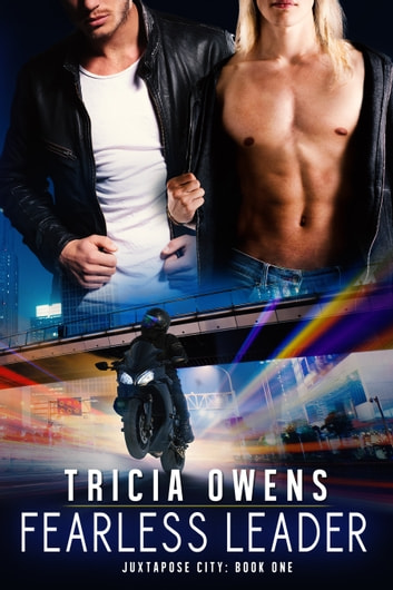 Fearless Leader (Juxtapose City) ebook by Tricia Owens