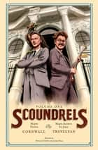 Scoundrels ebook by Major Victor Cornwall, Major Arthur St. John Trevelyan, Duncan Crowe,...