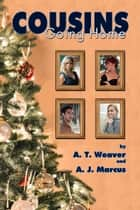 Cousins: Going Home ebook by A. T. Weaver, A.J. Marcus