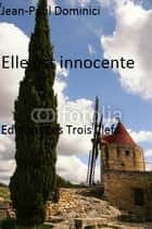 Elle est innocente ! ebook by Jean-Paul Dominici
