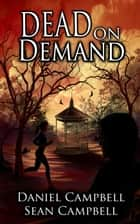 Dead on Demand - DCI Morton, #1 ebook by Sean Campbell, Daniel Campbell