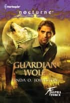 Guardian Wolf ebook by Linda O. Johnston