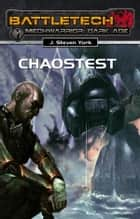 BattleTech - MechWarrior: Dark Age 20 - Chaostest ebook by J. Steven York