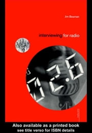 Interviewing for Radio ebook by Kobo.Web.Store.Products.Fields.ContributorFieldViewModel