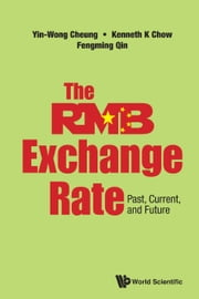 The RMB Exchange Rate - Past, Current, and Future ebook by Yin-Wong Cheung, Kenneth K Chow, Fengming Qin