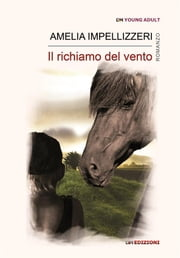Il richiamo del vento ebook by Impellizzeri, Amelia