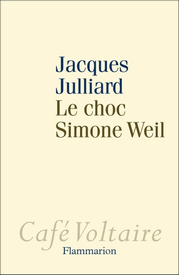 Le Choc Simone Weil ebook by Jacques Julliard