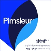 Pimsleur English for Hindi Speakers Level 1 - Learn to Speak and Understand English as a Second Language with Pimsleur Language Programs audiobook by Pimsleur