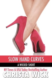 Slow Hand Curves ebook by Christa Wick
