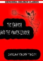 The Farmer And The Money-Lender ebook by Joseph Jacobs