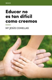Educar no es tan difícil como creemos ebook by M. Jesús Comellas