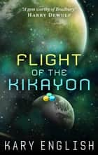Flight of the Kikayon: a sci-fi novelette ebook by Kary English