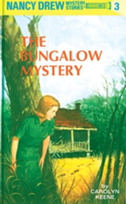 Nancy Drew 03: The Bungalow Mystery ebook by Carolyn Keene