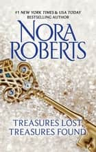 Treasures Lost, Treasures Found ebook by Nora Roberts