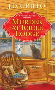 Murder at Icicle Lodge ebook by J.D. Griffo