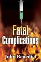 Fatal Complications ebook by