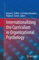 Internationalizing the Curriculum in Organizational Psychology ebook by Richard L. Griffith,Lori Foster Thompson,Brigitte K. Armon