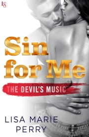 Sin for Me - The Devil's Music ebook by Lisa Marie Perry