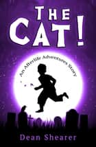 The Cat! - Afterlife Adventures, #1 ebook by Dean Shearer