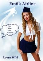 Erotik Airline ebook by Loona Wild