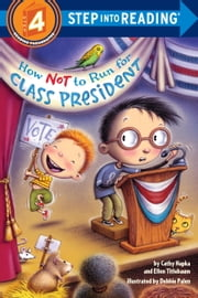 How Not to Run for Class President ebook by Catherine A. Hapka,Ellen Vandenberg