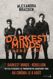 Darkest Minds - tome 1 Rebellion ebook by Alexandra Bracken