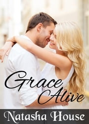 Grace Alive - Grace Alive, #1 ebook by Natasha House
