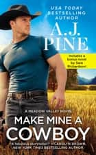Make Mine a Cowboy - Two full books for the price of one ebook by A.J. Pine