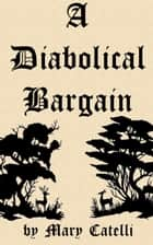 A Diabolical Bargain ebook by Mary Catelli