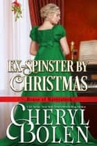 Ex-Spinster by Christmas - House of Haverstock, Book 4 ebook by
