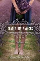 Deadly Little Voices ebook by Laurie Faria Stolarz
