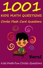 1001 Kids Math Questions: Circles Flash Card Questions ebook by Varsi