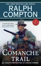 Ralph Compton Comanche Trail ebook by Carlton Stowers, Ralph Compton