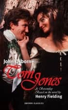 Tom Jones ebook by Henry Fielding, John Osborne