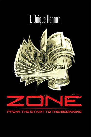 Zone - From the Start to the Beginning eBook by R. Unique Hannon