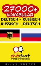 27000+ Vokabular Deutsch - Russisch ebook by Gilad Soffer