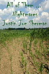 All of Them Nightmares ebook by J Joe Sherman