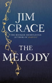 The Melody ebook by Jim Crace