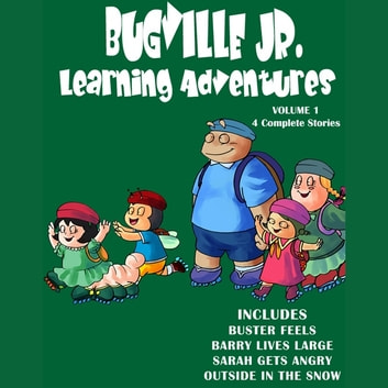 Bugville Jr. Learning Adventures: Volume 1 - #1 Buster Feels Sad and Mad and Happy; #2 Barry Lives Large; #3 Sarah Gets Angry; #4 Outside in the Snow with Buster and Friends audiobook by Robert Stanek