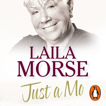 Just a Mo - My Story audiobook by Laila Morse