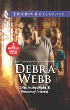 Cries in the Night & Person of Interest - An Anthology eBook by Debra Webb