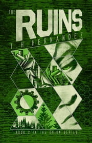 The Ruins ebook by T.H. Hernandez