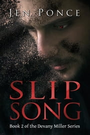Slip Song - The Devany Miller Series, #2 ebook by Jen Ponce