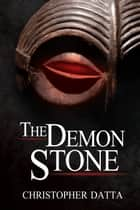 The Demon Stone ebook by Christopher Datta